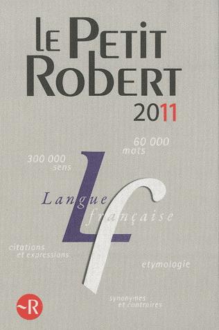 LE PETIT ROBERT LANGUE FRANCAISE 2011