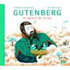 GUTENBERG LE REVEUR DE LIVRES