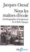 NOUS LES MAITRES D'ECOLE(AUTOBIOGRAPHIES D'INSTITUTEURS DE LA BELLE EPOQUE