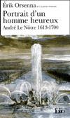 PORTRAIT D'UN HOMME HEUREUX ANDRE LE NOTRE(ANDRE LE NOTRE (1613