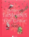 PETITES HISTOIRES DU PERE CASTOR POUR NOEL (3 ANS +)