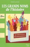 LES GRANDS NOMS DE L'HISTOIRE