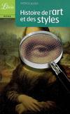 HISTOIRE DE L'ART ET DES STYLES: ARCHITECTURE, PEINTURE, SCULPTURE, DE L'ANTIQUITE A NOS JOURS