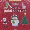 COFFRET NOEL AU POINT DE CROIX. 2LIVRES + 2 KITS DE POINT DECROIX