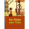 PAS D'ECOLE POUR TISHA