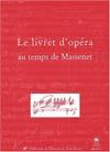 LE LIVRET D OPERA AU TEMPS DE MASSENET