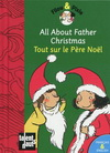 ALL ABOUT FATHER CHRISTMAS - TOUT SUR LE(francais & anglais)