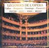 LEGENDES DE L'OPERA, CALLAS - BERGANZA - DOMINGO - PAVAROTTI - PUCCINI - BEZET - VERDI - MOZART